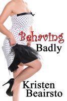 Kristen Beairsto - Behaving Badly