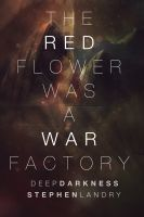 Cover for 'The Red Flower was a War Factory'
