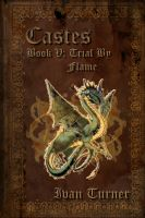 Cover for 'Castes Book 5: Trial By Flame'