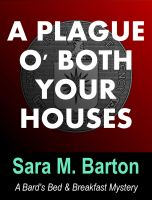 Cover for 'A Plague O' Both Your Houses: A Bard's Bed & Breakfast Mystery #2'