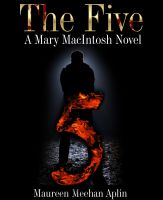 Cover for 'The Five, a Mary MacIntosh novel'
