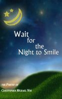 Cover for 'Wait For The Night To Smile'