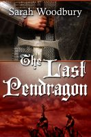 Cover for 'The Last Pendragon (Book One in The Last Pendragon Saga)'