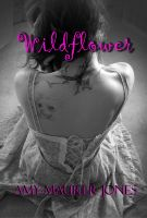 Cover for 'Wildflower, The Wildflower Series, Book One'
