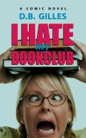Cover for 'I Hate My Book Club'
