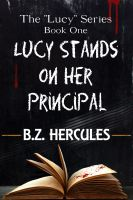 Cover for 'Lucy Stands on Her Principal'