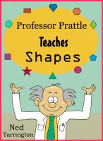 Cover for 'Professor Prattle Teaches Shapes'