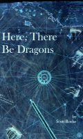 Cover for 'Here, There Be Dragons'