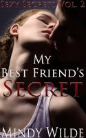 Mindy Wilde - My Best Friend's Secret (Sexy Secrets Vol. 2)
