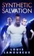 Synthetic Salvation by Louis Lamoureux