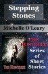 Stepping Stones: The Huntress Series of Short Stories by Michelle O'Leary