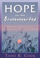 Cover for 'Hope for the Brokenhearted: Biblical Solutions for Survivors of Abuse and Rape'