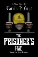 Cover for 'The Prisoner's Hat - Crime and Police Prison Drama'