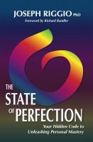 Cover for 'The State of Perfection: Your Hidden Code to Unleashing Personal Mastery'