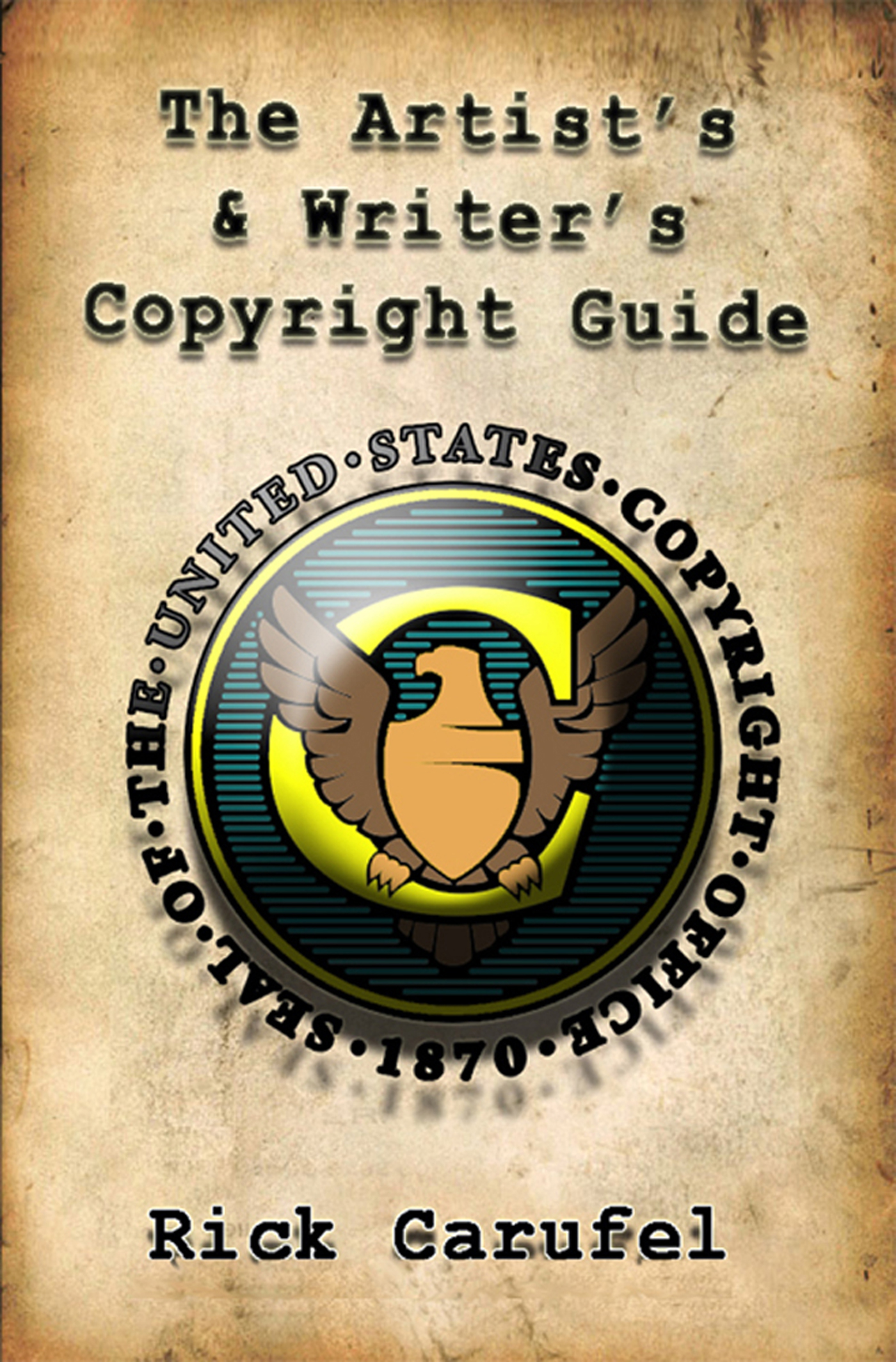 Rick Carufel - The Artist's and Writer's Copyright Guide