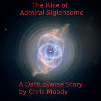 Cover for 'The Rise of Admirial Siglerisomo (A QattusVerse Story)'
