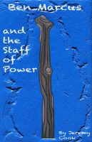 Cover for 'Ben Marcus and the Staff of Power'