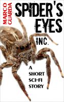 Cover for 'Spider's Eyes Inc. (A Sci-Fi Novelette #6)'
