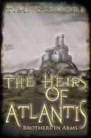 Cover for 'The Heirs of Atlantis: Brothers in Arms'