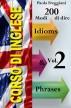 Corso di Inglese: 200 Modi di dire - Idioms & Phrases (Vol. 2) by Paola Freggiani