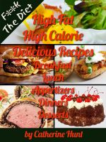 Cover for 'High Fat High Calorie Delicious Recipes - (F**k the Diet)'