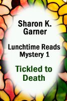 Cover for 'Lunchtime Reads: Mystery 1, Tickled to Death'