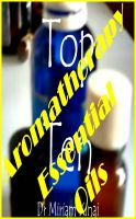 Cover for 'The Top 10 Aromatherapy Essential Oils'