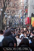 Carlos del Pino - Ide por Todo Mundo - Preparando a Igreja para Levar o Amor de Cristo ao Mundo