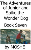 Cover for 'The Adventures of Junior and Spike the Wonder Dog. Book Seven: Family Fishing Trip'