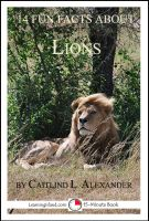 Cover for '14 Fun Facts About Lions: A 15-Minute Book'