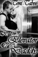 Cover for 'In the Elevator with Daddy: Stepdaddy/daughter Pseudo Incest Erotica'