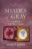 Cover for 'Shades of Gray: A Novel of the Civil War in Virginia'