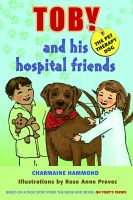 Cover for 'Toby the Pet Therapy Dog and His Hospital Friends'
