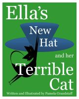Cover for 'Ella's New Hat and Her Terrible Cat'