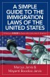 A Simple Guide to the Immigration Laws of the United States by jarvislawfirm