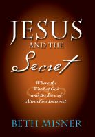 Cover for 'Jesus and the Secret: Where the Word of God and the Law of Attraction Intersect'