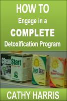 Cover for 'How To Engage in a Complete Detoxification Program [Article]'