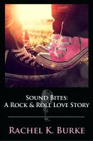 Cover for 'Sound Bites: A Rock & Roll Love Story'