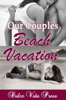 Cover for 'Our Couples Beach Vacation'
