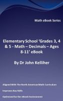 Cover for 'Elementary School 'Grades 3, 4 & 5 – Math – Decimals – Ages 8-11' eBook'