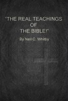 Cover for 'The Real Teachings of The Bible!'