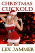 Christmas Cuckold by Lex Jammer