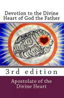 Cover for 'Devotion to the Divine Heart of God the Father: 3rd edition'