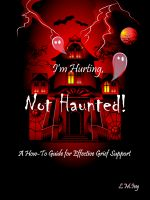 Cover for 'I'm Hurting, Not Haunted!'