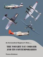 Cover for 'An Aeronautical Engineer's View….. The Vought F4U Corsair And its Contemporaries'
