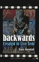 Cover for 'Backwards: Created to Live Sent'