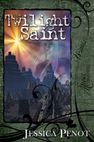 Cover for 'The Twilight Saint'