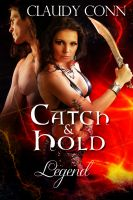 Cover for 'Catch & Hold-Legend  book #6 Legend series'