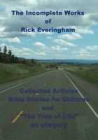 Cover for 'The Incomplete Works of Rick Everingham'