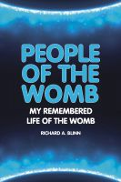 Cover for 'People Of The Womb: My Remembered Life of the Womb'